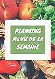Planning Menu De La Semaine: Carnet pour noter vos repas hebdomadaire, organiser ses menus, planificateur, agenda, journal - 17,78cm x 25,4cm - 107 pages