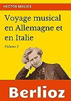 Voyage musical en Allemagne et en Italie: Volume I