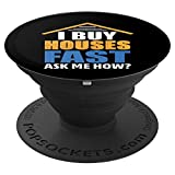 I Buy Houses Fast Ask Me How Real Estate Investor PopSockets Grip and Stand for Phones and Tablets
