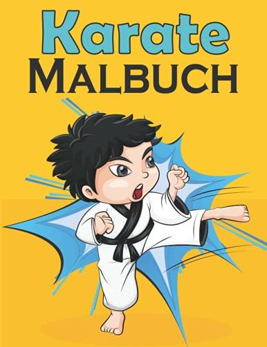 Karate Malbuch: für Kinder , Perfekte Malvorlagen für Jungen, Mädchen und Kinder im Alter von 4-12