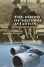 The Birth of British Aviation: Prisoners of Hope