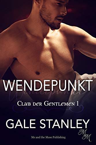 Wendepunkt (Club der Gentlemen 1)
