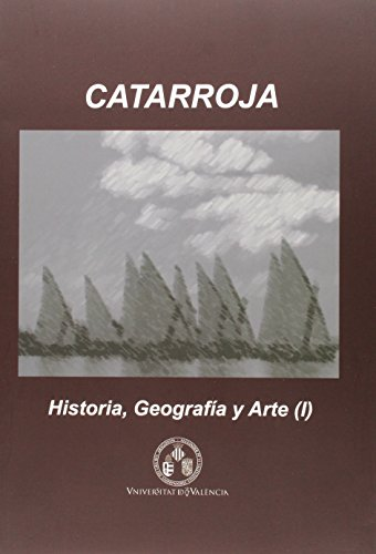 Catarroja: Historia, Geografia y arte (2 Vols.): 7 (Història i Geografia Local)
