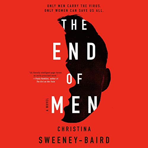The End of Men Audiobook By Christina Sweeney-Baird cover art