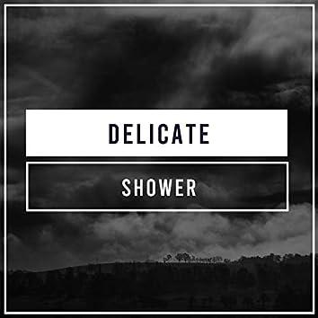 #Delicate Shower