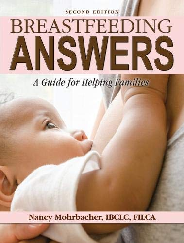 Breastfeeding Answers: A guide to helping Families 2e