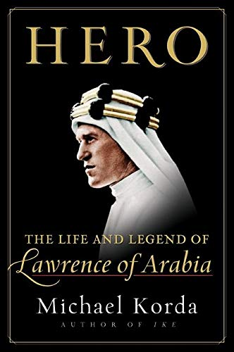 Image of Hero: The Life and Legend of Lawrence of Arabia
