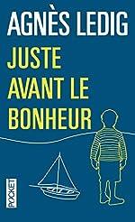 Juste avant le bonheur - COLLECTOR d'Agnès LEDIG