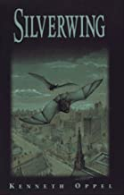 Silverwing by Kenneth Oppel (1997-10-01)