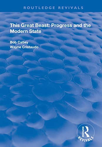 This Great Beast: Progress and the Modern State (Routledge Revivals) (English Edition)