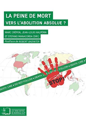 La Peine De Mort Vers Labolition Absolue Un Dialogue Entre Philosophes Juristes Et Cartographes