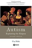 Autism: Explaining the Enigma (Cognitive Development)