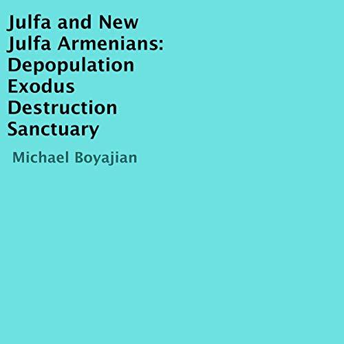 Julfa and New Julfa Armenians audiobook cover art