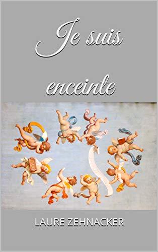 Je suis enceinte ! (French Edition)