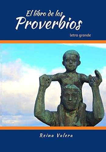 El libro de los Proverbios Letra Grande Reina Valera: La Santa Biblia Reina Valera Version (letra grande)
