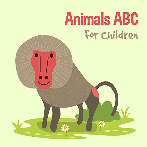 Animals ABC For Children: Kids Toddlers And Preschool. An Animals ABC Book For Age 2-5 To Learn The English Animals Names From A to Z (Baboon Cover Design) (English Edition)