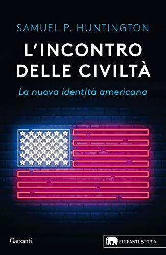 L'incontro delle civiltà. La nuova identità americana