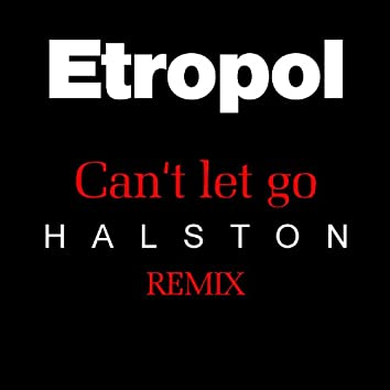 Can't Let Go (Halston Remix)