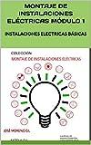 MONTAJE DE INSTALACIONES ELÉCTRICAS MÓDULO 1: INSTALACIONES ELECTRICAS BÁSICAS