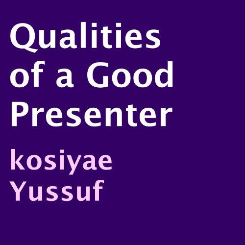 Qualities of a Good Presenter audiobook cover art