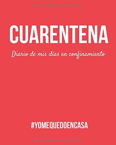 Cuarentena. Diario de mis días en confinamiento. #yomequedoencasa: Cuaderno a rayas para apuntar ideas, sentimientos, sueños, y planes que hacer una ... los días de estar confinados en casa.
