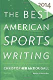 Image of The Best American Sports Writing 2014 (The Best American Series ®)
