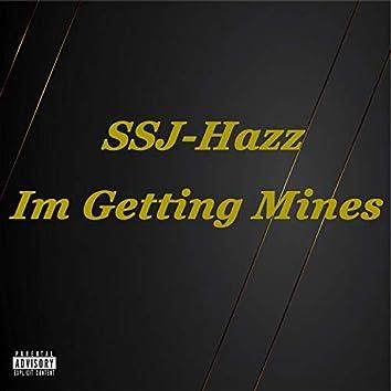 I'm Getting Mines