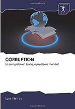 CORRUPTION: La corruption en tant que problème mondial (French Edition)