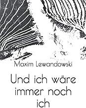 Und ich wäre immer noch ich (German Edition)