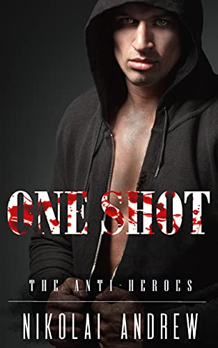 One Shot (The Anti-Heroes) (English Edition)