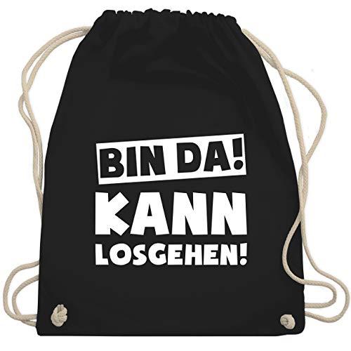 Shirtracer Sprüche - Bin da kann losgehen - Unisize - Schwarz - turnbeutel bin da kann...