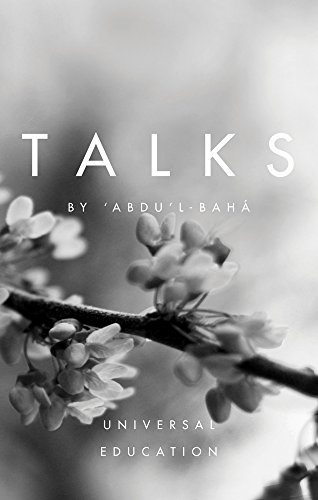 Talks by 'Abdu'l-Baha: Universal Education