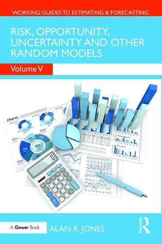 Risk, Opportunity, Uncertainty and Other Random Models: And Other Miscellaneous Models (Working Guides to Estimating & Forecasting, Band 5)