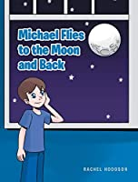 Michael Flies to the Moon and Back