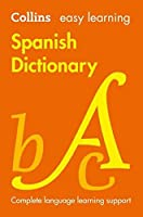 Easy Learning Spanish Dictionary: Trusted Support for Learning (Collins Easy Learning)