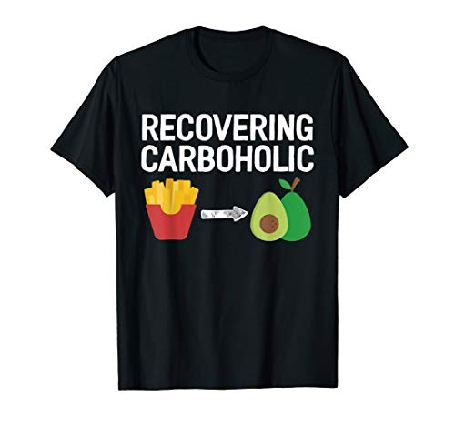 Recovering Carboholic Keto Ketogenic Diet Ketones T-Shirt