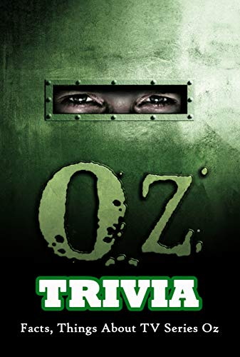 Oz Trivia : Facts, Things About TV Series Oz (English Edition)