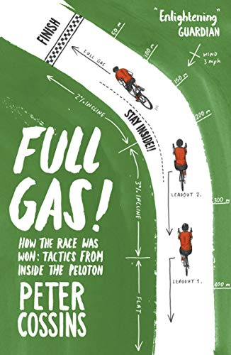 Full Gas: How to Win a Bike Race – Tactics from Inside the Peloton (English Edition)