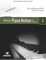 Método Piano Notion Libro 4: Las melodías más bellas de todo el mundo (Método Piano Notion / Español)