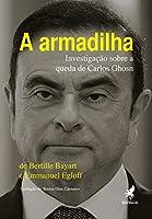 A Armadilha - Investigacao Sobre A Queda De Carlos Ghosn (Em Portugues do Brasil)