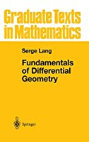 Fundamentals of Differential Geometry (Graduate Texts in Mathematics (191))