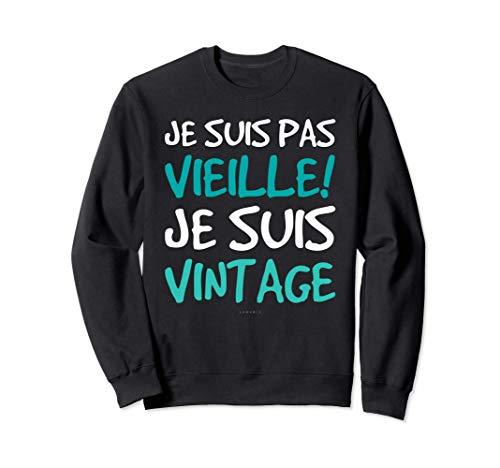 Sweat Femme Sans Capuche Cadeau Anniversaire Je Suis Vintage Sweatshirt