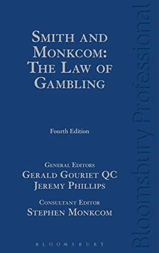 Smith and Monkcom: The Law of Gambling: Fourth Edition (English Edition)