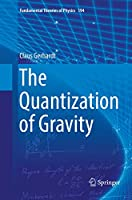 The Quantization of Gravity (Fundamental Theories of Physics)