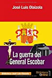 La guerra del General Escobar (Biblioteca José Luis Olaizola)