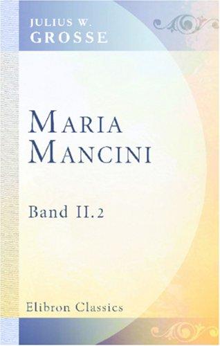Maria Mancini: Roman. Band 2