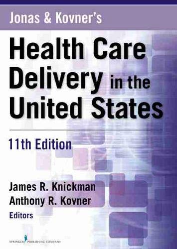 Compare Textbook Prices for Jonas and Kovner's Health Care Delivery in the United States 11 Edition ISBN 9780826125279 by Knickman PhD, James R.,Kovner PhD, Anthony R.
