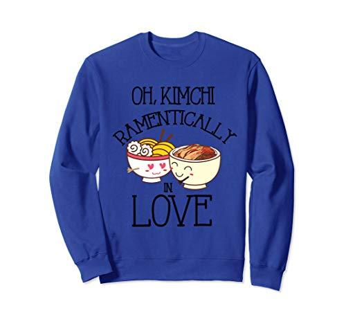 Kimchi Ramen Pun Oh, Kimchi Ramentically In Love Sweatshirt