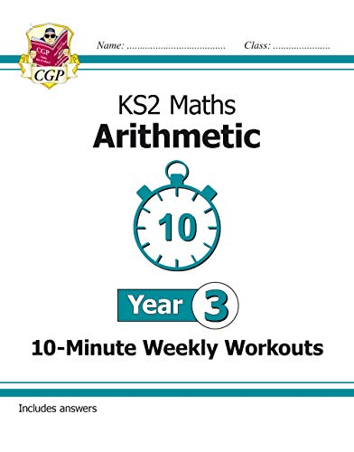 New KS2 Maths 10-Minute Weekly Workouts: Arithmetic - Year 3 (CGP KS2 Maths)