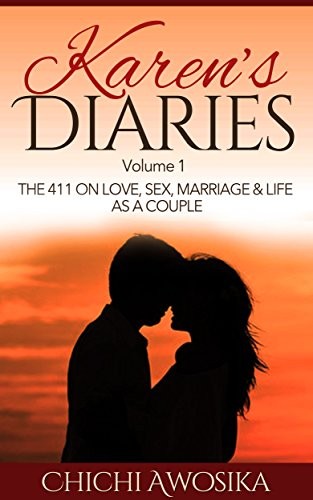 Karen's Diaries Volume 1: The 411 on Love, Sex, Marriage & Life As a Couple (English Edition)